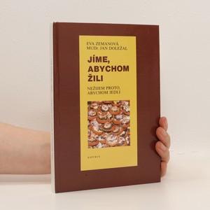 náhled knihy - Jíme, abychom žili, nežijem proto, abychom jedli (podpis a věnování autora)