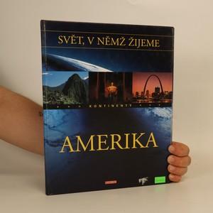 náhled knihy - Svět, v němž žijeme : Amerika