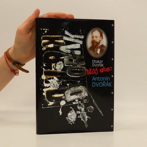 náhled knihy - Můj otec Antonín Dvořák