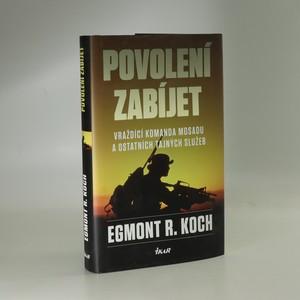 náhled knihy - Povolení zabíjet : vraždící komanda Mosadu a ostatních tajných služeb