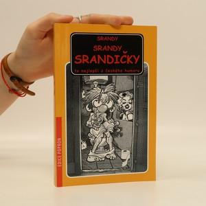 náhled knihy - Srandy, srandy, srandičky . To nejlepší z českého humoru