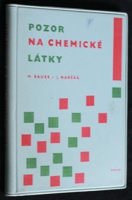 náhled knihy - Pozor na chemické látky! : bezpečnost a ochrana zdraví při práci s chem. látkami : praktický rádce a pomocník pracujících a odpo