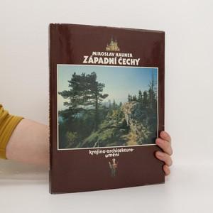 náhled knihy - Západní Čechy. Krajina, architektura, umění (včetně přílohy)