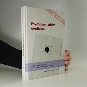 náhled knihy - Psychosomatická medicína pro každého, aneb, Jak se chtít skutečně vyléčit (podpis autora)