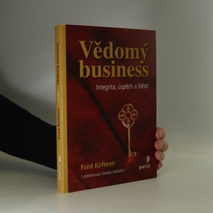 náhled knihy - Vědomý business : integrita, úspěch a štěstí (podpis autora)