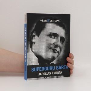 náhled knihy - Všehoschopní - superguru Bárta