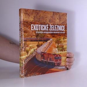 náhled knihy - Exotické železnice : 50 turisticky nejzajímavějších železničních tratí světa