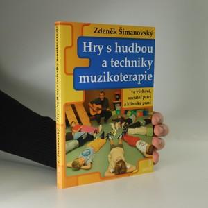 náhled knihy - Hry s hudbou a techniky muzikoterapie ve výchově, sociální práci a klinické praxi