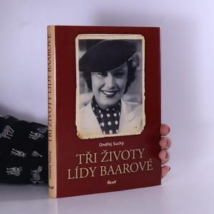 náhled knihy - Tři životy Lídy Baarové : (co jste ještě nečetli)