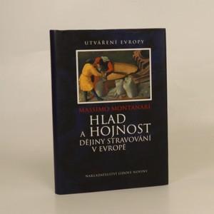 náhled knihy - Hlad a hojnost : dějiny stravování v Evropě