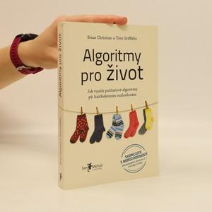 náhled knihy - Algoritmy pro život : jak využít počítačové algoritmy při každodenním rozhodování