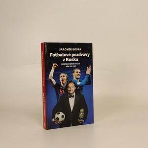 náhled knihy - Fotbalové pozdravy z Ruska : mistrovství světa den po dni