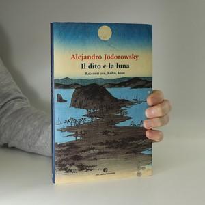 náhled knihy - Il dito e la luna. Racconti zen, haiku, koan