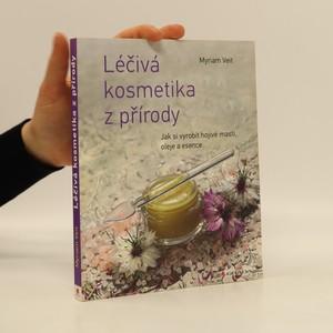 náhled knihy - Léčivá kosmetika z přírody : jak si vyrobit hojivé masti, oleje a esence