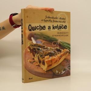 náhled knihy - Quiche a koláče : jednoduché, chutné a typicky francouzské : oblíbené recepty od pikantních po sladké