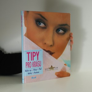 náhled knihy - Tipy pro krásu : make-up, vlasy, pleť, nehty, postava