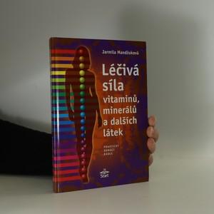 náhled knihy - Léčivá síla vitaminů, minerálů a dalších látek : praktický domácí rádce