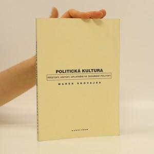 náhled knihy - Politická kultura: Přístupy, kritiky, uplatnění ve zkoumání politiky