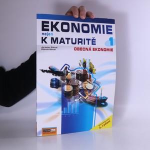 náhled knihy - Ekonomie nejen k maturitě. 1. díl, Obecná ekonomie