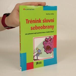 náhled knihy - Trénink slovní sebeobrany : jak pohotově najít správná slova v každé situaci