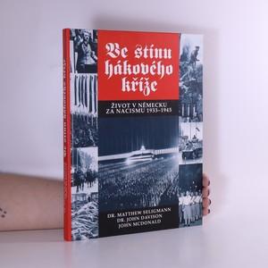 náhled knihy - Ve stínu hákového kříže : Život v Německu za nacismu 1933-1945