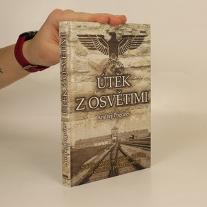 náhled knihy - Útěk z Osvětimi : šokující skutečný příběh člověka, jenž unikl z pekla Osvětimi