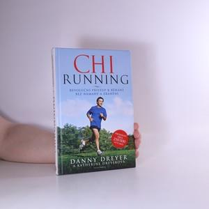 náhled knihy - ChiRunning : revoluční přístup k běhání bez námahy a zranění