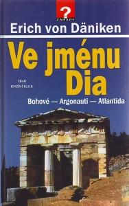 Ve jménu Dia. Bohové - Argonauti - Atlantida