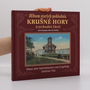 náhled knihy - Album starých pohlednic: Krušné hory, východní část = Album alter Ansichtskarten vom Erzgebirge