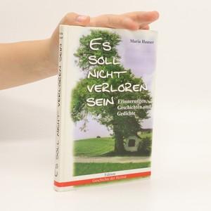 náhled knihy - Es soll nicht verloren sein : Erinnerungen, Geschichten und Gedichte