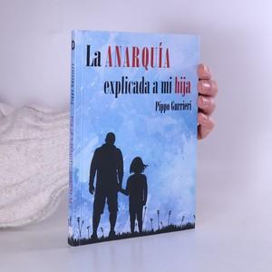 náhled knihy - La anarquía explicada a mi hija