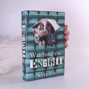 náhled knihy - Watching the English. The Hidden Rules of English Behaviour