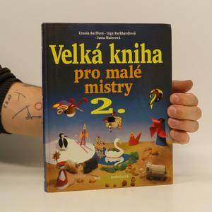 náhled knihy - Velká kniha pro malé mistry (2. díl)