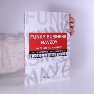 náhled knihy - Funky Business navždy. Kak si užít kapitalismus