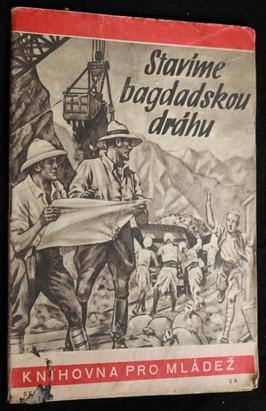 náhled knihy - Stavíme bagdadskou dráhu : vyprávění podle zápisků vedoucího inženýra