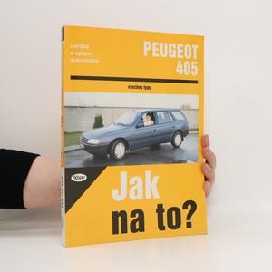 náhled knihy - Údržba a opravy automobilů. Peugeot 405 (včetně přílohy)