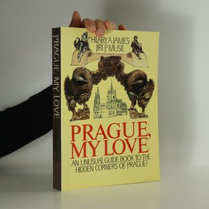 náhled knihy - Prague, my Love : An unusual guide book to the hidden corners of Prague!