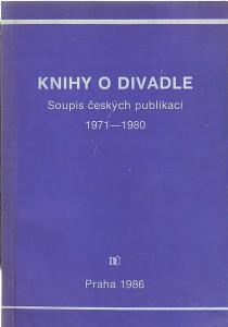 náhled knihy - Knihy o divadle. Soupis českých publikací 1971 - 1980