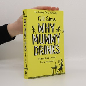 náhled knihy - Why mummy drinks. Family isn't a word. It's a sentence!