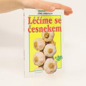 náhled knihy - Léčíme se česnekem