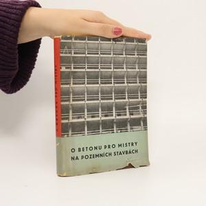 náhled knihy - O betonu pro mistry na pozemních stavbách