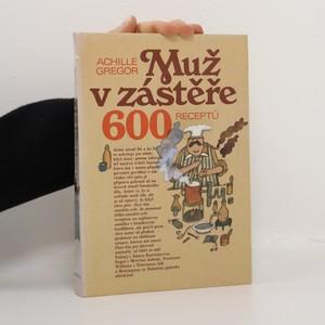 náhled knihy - Muž v zástěře: 600 receptů