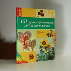 náhled knihy - 101 nejkrásnějších nápadů z přírodních materiálů : nápady na všechna roční období