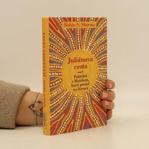 náhled knihy - Juliánova cesta, aneb, Putování s Mnichem, který prodal své ferrari