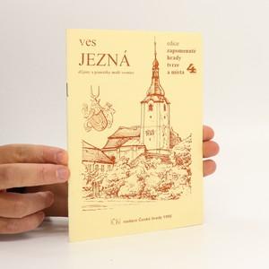 náhled knihy - Ves Jezná. Dějiny a památky malé vesnice
