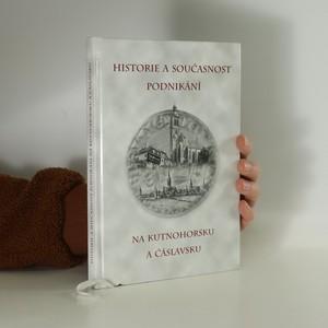 náhled knihy - Historie a současnost podnikání na Kutnohorsku a Čáslavsku
