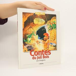 náhled knihy - Contes du Joli Bois : Les Dragons (chybí tiráž)