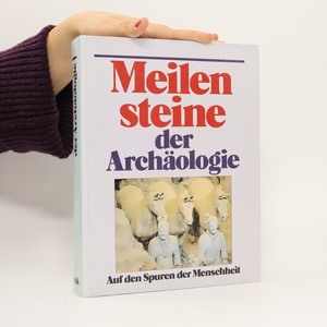 náhled knihy - Meilensteine der Archäologie : auf den Spuren der Menschheit