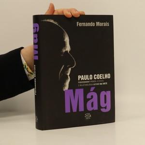 náhled knihy - Mág. Paulo Coelho. Podivuhodný příběh jednoho z nejčtenějších autorů na světě