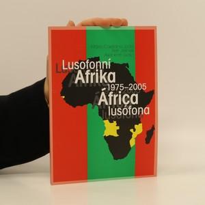náhled knihy - Lusofonní Afrika 1975-2005 = África lusófona 1975-2005